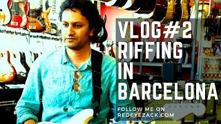Vlog #2 - Riffing in Barcelona Music Store
