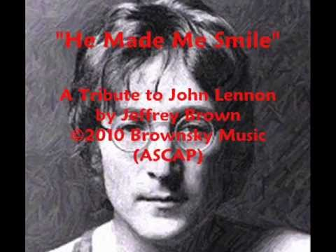 He Made Me Smile (John Lennon Tribute)