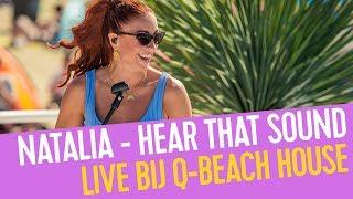 Natalia   Hear That Sound | Live Bij Q