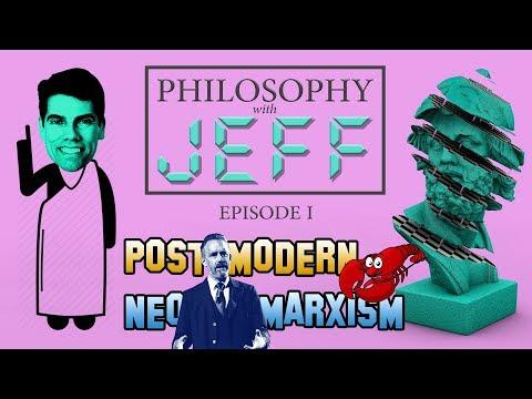 DEEP or DUMB? Postmodern neo-Marxism   Philosophy with Jeff #1