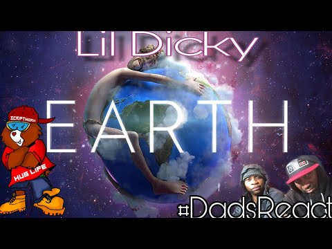 EARTH GO HARD !! | LIL DICKY x EARTH | REACTION | DADS REACT