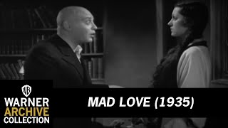 Mad Love (1935)  – It Is I Who Am Mad!