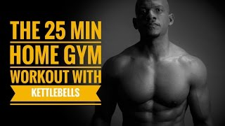 25 min Home Gym Workout with Kettlebells by Travis Tolbert