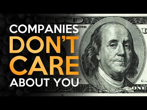 Companies Do Not Care About You