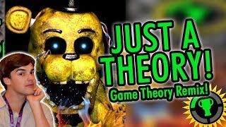 """JUST A THEORY!"" (Game Theory FNAF Remix) 