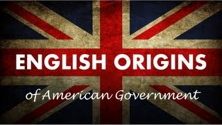Magna Carta, English Bill of Rights, and American Government