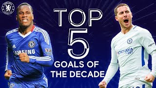 Drogba's Last Minute Equaliser, Hazard's Sublime Solo Run & More   Top 5 Goals of The Decade