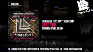 Hardwell feat. Matthew Koma - Dare You (Andrew Rayel Remix) [Exclusive Preview]