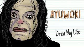 AYUWOKI | Draw My Life