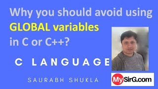 Why You should avoid using global variables in C or C++
