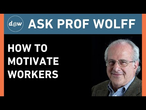 AskProfWolff: How to Motivate Workers