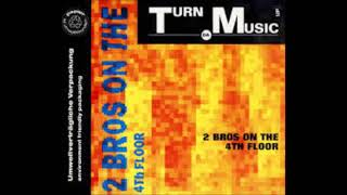 2 Brothers on the 4th  Floor - Turn da music up (Detroit Club)