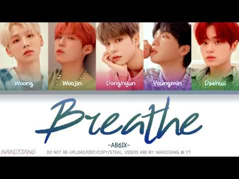 AB6IX (에이비식스) – Breathe (Color Coded Lyrics Eng/Rom/Han/가사)