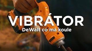 Aku vibrátor DeWalt DCE531 - zkušenosti a výdrž