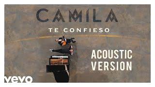Camila - Te Confieso (Acoustic Version [Cover Audio])