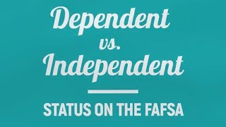 Dependent vs. independent status on the FAFSA