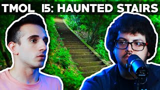 Haunted Staircases in the Woods (TMOL Podcast #15)