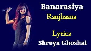 Banarasiya (LYRICS) - Raanjhana   Shreya   - YouTube