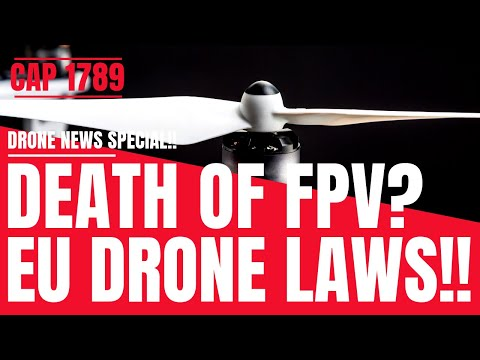 death-of-fpv--new-eu-drone-laws--cap-1789--geeksvana-news-special