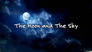 """""""The Moon And The Sky""""   Sade"""