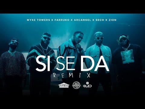 Myke Towers, Farruko, Arcangel, Sech & Zion - Si Se Da Remix (Video Oficial)