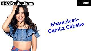 Camila Cabello   Shameless (1 Hour)