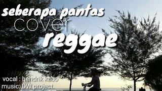 Seberapa Pantas Sheila On 7 Cover Reggae Hendrik Kaco DW Project