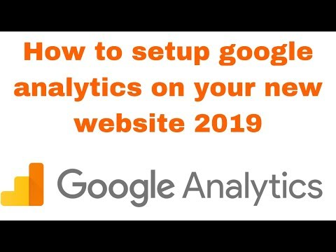 How to setup google analytics on your new website 2019