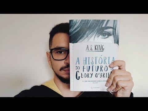 A HISTÓRIA DO FUTURO DE GLORY O'BRIEN; DE A. S. KING  8 