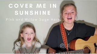 Cover Me in Sunshine  by P!nk and Willow Sage Hart (cover by Faith Franklin)