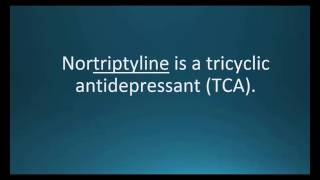 How to pronounce nortriptyline (Pamelor) (Memorizing Pharmacology Flashcard)