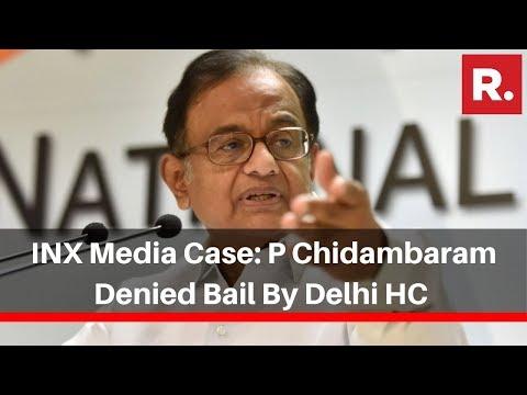 INX Media Case: P Chidambaram Denied Bail By Delhi HC; To Remain In Tihar Till Nov 27