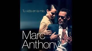 Marck Anthony, TU VIDA EN LA MIA