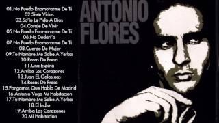 Antonio Flores Grandes Exitos Enganchados   Sus Mejores Éxitos   Completo 2017