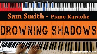 Sam Smith - Drowning Shadows - HIGHER Key (Piano Karaoke / Sing Along)