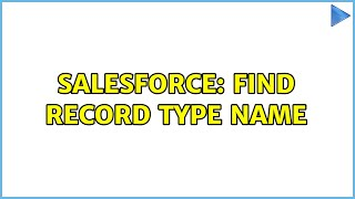 Salesforce: Find Record Type Name