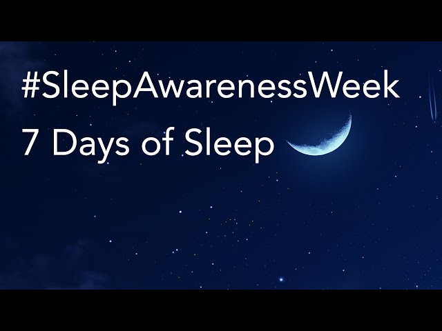 #SleepAwarenessWeek | Day 1