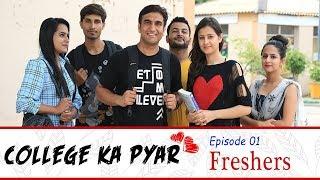 College ka Pyar - Episode 01 - Freshers | Lalit Shokeen Films |