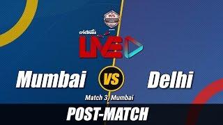 Cricbuzz LIVE: Match 3, Mumbai v Delhi, Post-match show
