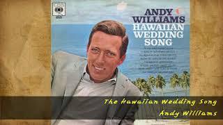 Andy Williams - The Hawaiian Wedding Song