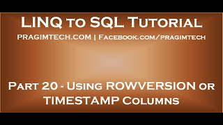 Part 20   Using ROWVERSION or TIMESTAMP to detect concurrency conflicts