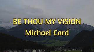 Be Thou My Vision - Michael Card - with lyrics
