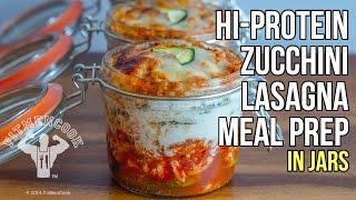 Hi-Protein Zucchini Lasagna Bodybuilding Meal Prep in Jars / Lasagna de Calabacín en Frascos
