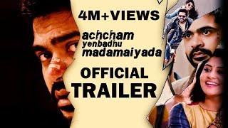 Achcham Enbathu Madamaiyada - Official Trailer