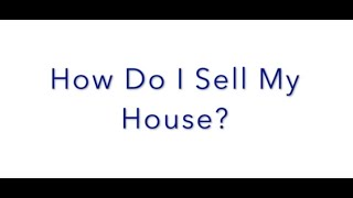 FAQ Friday: How Do I Sell My House?