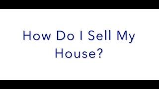 FAQ Friday: How Do I Sell My House?