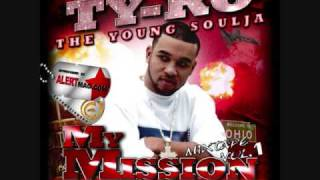 "Ty-Ro Young Soulja ""I Get Money"" Track 6 My Mission Vol 1 Ft. Dominique Larue & C10"