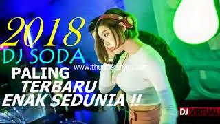 DJ SODA TERBARU 2018 PALING ENAK SEDUNIA 2018 BASSNYA ADUHAI ENAK BANGET (( SELAMAT NATAL ))