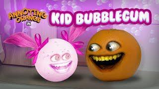Annoying Orange - Kid Bubblegum (ft. Rebecca Parham!)