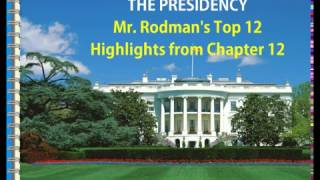 The Executive Branch and the Presidency: Mr. Rodman's Top 12 Highlights from Chapter 12 in AP Gov